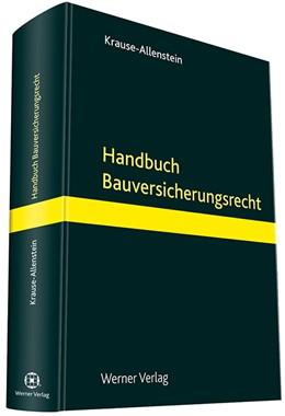 Abbildung von Krause-Allenstein (Hrsg.) | Handbuch Bauversicherungsrecht | 2013