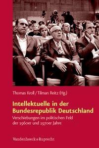 Abbildung von Kroll / Reitz | Intellektuelle in der Bundesrepublik Deutschland | Aufl. | 2013