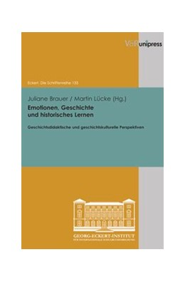 Abbildung von Brauer / Lücke   Emotionen, Geschichte und historisches Lernen   2013   Geschichtsdidaktische und gesc...   Band 133