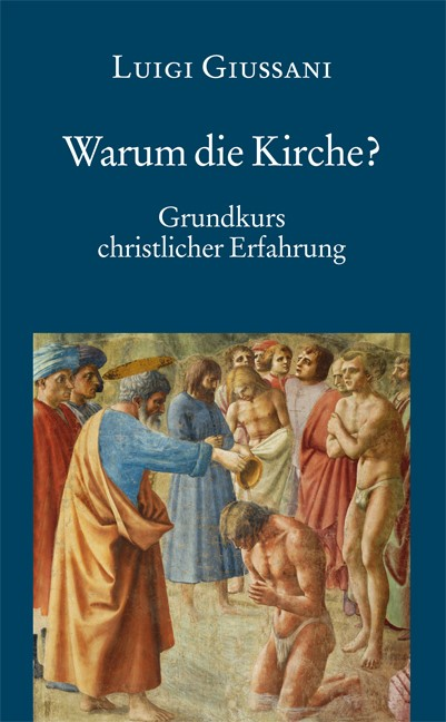 Abbildung von Giussani | Warum die Kirche? Grundkurs christlicher Erfahrung (3) | 2013