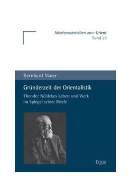 Abbildung von Maier | Gründerzeit der Orientalistik | 1. Auflage | 2013 | beck-shop.de