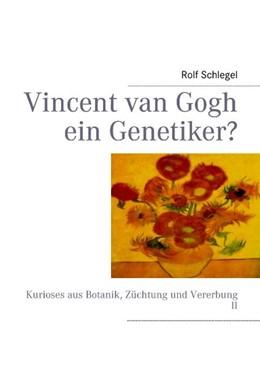 Abbildung von Schlegel | Vincent van Gogh ein Genetiker? | 2013 | Kurioses aus Botanik, Züchtung...