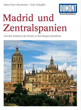 Abbildung von Scheffler / Burmeister | DuMont Kunst-Reiseführer Madrid und Zentralspanien | 8. Auflage | 2013 | Von den Schätzen des Prado zu ...