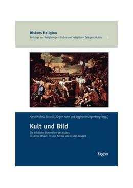 Abbildung von Luiselli / Mohn | Kult und Bild | 1. Auflage | 2013 | beck-shop.de