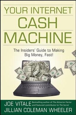 Abbildung von Vitale / Coleman Wheeler | Your Internet Cash Machine | 2008
