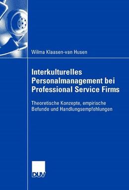 Abbildung von Klaasen-van Husen | Interkulturelles Personalmanagement bei Professional Service Firms | 2007 | Theoretische Konzepte, empiris...