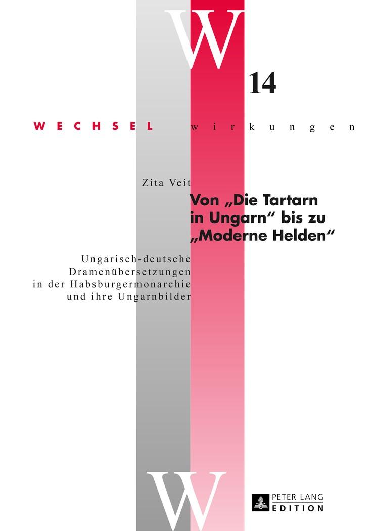 Abbildung von Veit   Von «Die Tartarn in Ungarn» bis zu «Moderne Helden»   2013