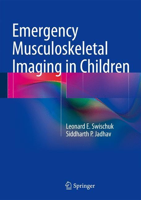 Abbildung von Swischuk / Jadhav | Emergency Musculoskeletal Imaging in Children | 2013