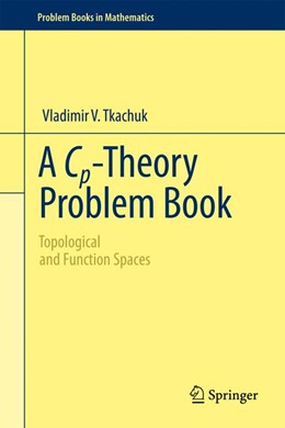Abbildung von Tkachuk | A Cp-Theory Problem Book | 2013 | Topological and Function Space...