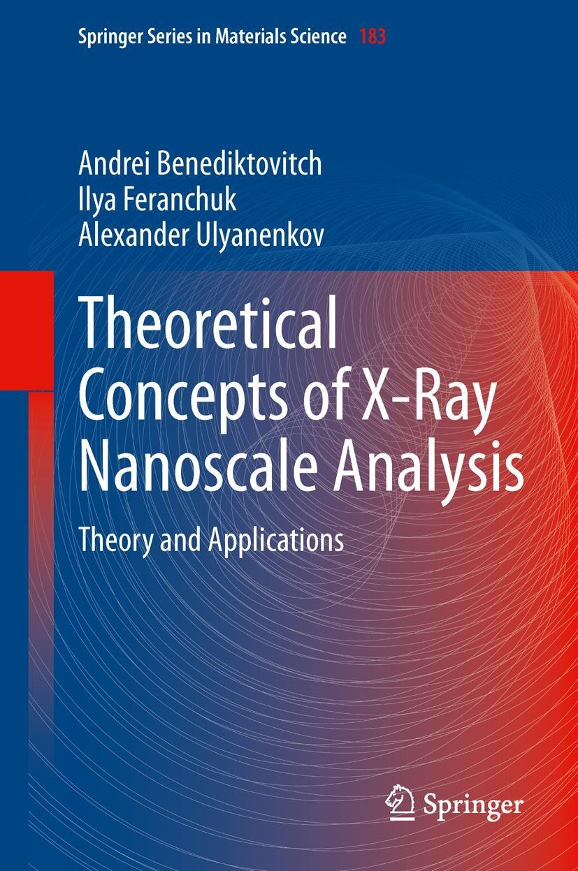 Abbildung von Benediktovich / Feranchuk / Ulyanenkov | Theoretical Concepts of X-Ray Nanoscale Analysis | 2013