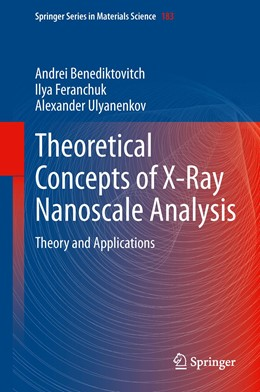 Abbildung von Benediktovich / Feranchuk / Ulyanenkov | Theoretical Concepts of X-Ray Nanoscale Analysis | 2013 | Theory and Applications | 183