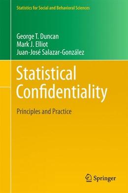 Abbildung von Duncan / Elliot / Juan Jose Salazar | Statistical Confidentiality | 2013 | Principles and Practice
