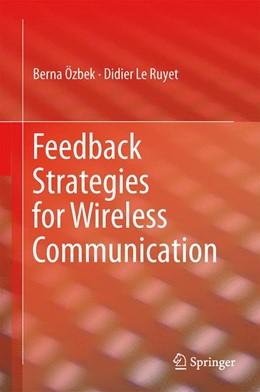 Abbildung von Özbek / Le Ruyet | Feedback Strategies for Wireless Communication | 2013