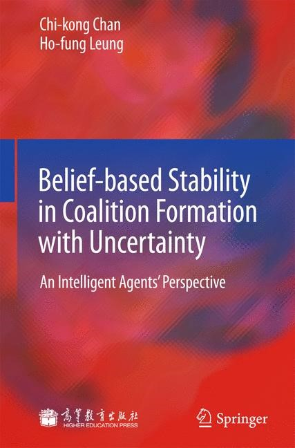 Abbildung von Chan / Leung | Belief-based Stability in Coalition Formation with Uncertainty | 2013