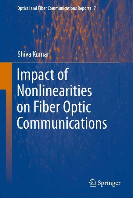Abbildung von Kumar   Impact of Nonlinearities on Fiber Optic Communications   2013
