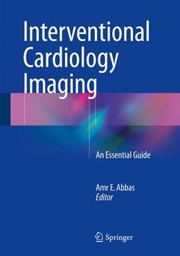 Abbildung von Abbas | Interventional Cardiology Imaging | 2015 | An Essential Guide