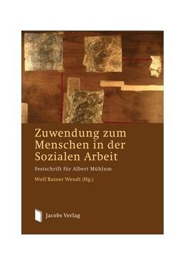 Abbildung von Wendt | Zuwendung zum Menschen in der Sozialen Arbeit | 1. Auflage | 2013 | beck-shop.de