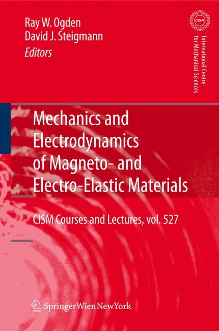 Mechanics and Electrodynamics of Magneto- and Electro-elastic Materials | Ogden / Steigmann, 2014 | Buch (Cover)