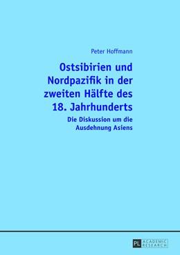 Abbildung von Hoffmann | Ostsibirien und Nordpazifik in der zweiten Hälfte des 18. Jahrhunderts | 2013 | Die Diskussion um die Ausdehnu...