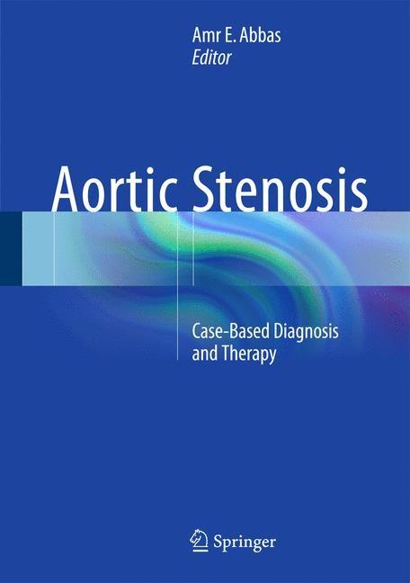 Abbildung von Abbas | Aortic Stenosis | 1st ed. 2015 | 2015