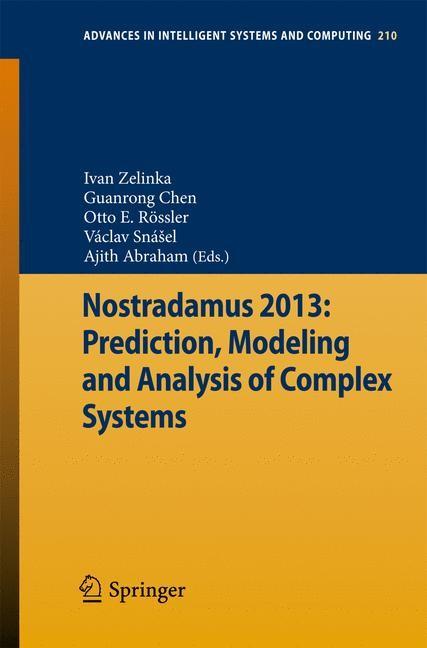 Abbildung von Zelinka / Chen / Rössler / Snasel / Abraham   Nostradamus 2013: Prediction, Modeling and Analysis of Complex Systems   2013