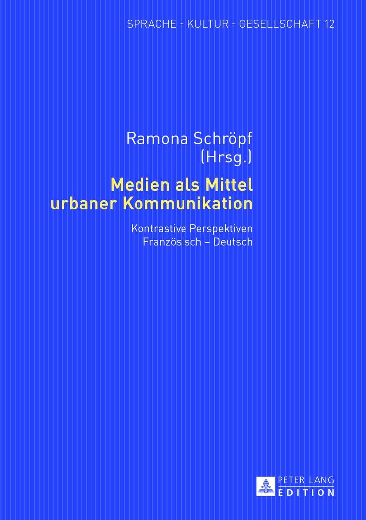 Abbildung von Schröpf | Medien als Mittel urbaner Kommunikation | 2013
