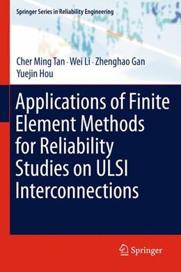 Abbildung von Tan / Li / Gan   Applications of Finite Element Methods for Reliability Studies on ULSI Interconnections   2013