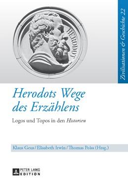 Abbildung von Geus / Irwin / Poiss | Herodots Wege des Erzählens | 2013 | Logos und Topos in den