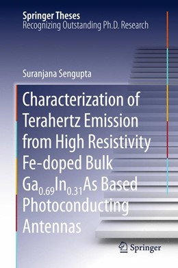 Abbildung von Sengupta | Characterization of Terahertz Emission from High Resistivity Fe-doped Bulk Ga0.69In0.31As Based Photoconducting Antennas | 2013