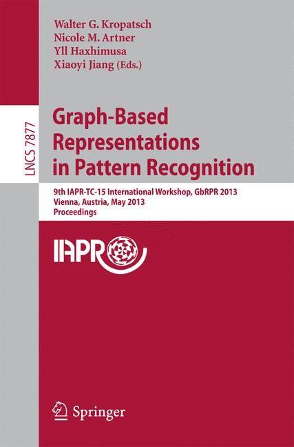 Abbildung von Kropatsch / Artner / Haxhimusa / Jiang | Graph-Based Representations in Pattern Recognition | 2013