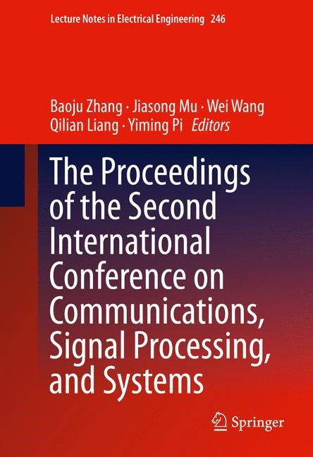 Abbildung von Zhang / Mu / Wang / Liang / Pi | The Proceedings of the Second International Conference on Communications, Signal Processing, and Systems | 2014