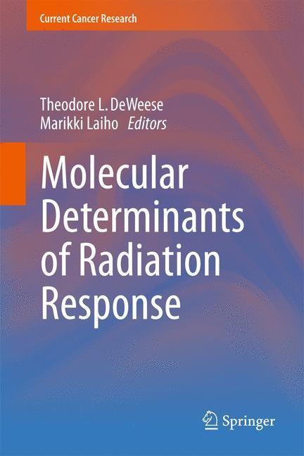 Abbildung von DeWeese / Laiho | Molecular Determinants of Radiation Response | 2013