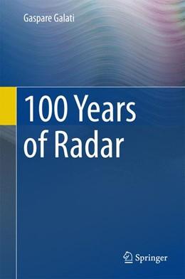 Abbildung von Galati | 100 Years of Radar | 1st ed. 2016 | 2015