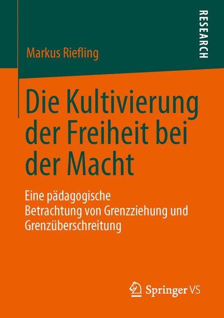 Abbildung von Riefling | Die Kultivierung der Freiheit bei der Macht | 2013