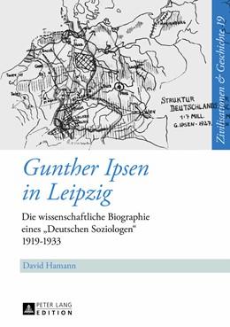 Abbildung von Hamann   Gunther Ipsen in Leipzig   2013   Die wissenschaftliche Biograph...   19