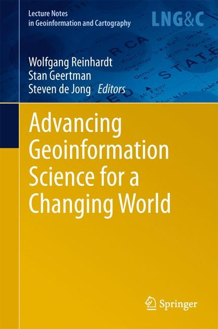 Abbildung von Geertman / Reinhardt / Toppen | Advancing Geoinformation Science for a Changing World | 2013