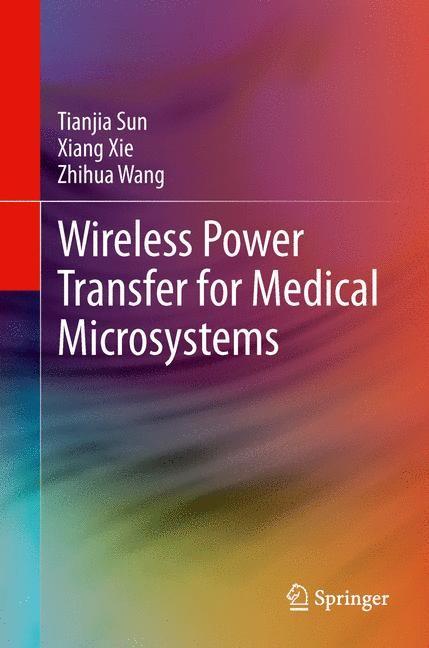 Abbildung von Sun / Xie / Wang | Wireless Power Transfer for Medical Microsystems | 2013
