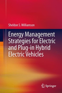 Abbildung von Williamson | Energy Management Strategies for Electric and Plug-in Hybrid Electric Vehicles | 2013 | Energy Management Strategies
