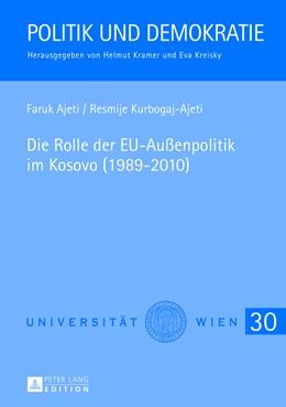 Abbildung von Ajeti / Kurbogaj | Die Rolle der EU-Außenpolitik im Kosovo (1989-2010) | 2013 | 30