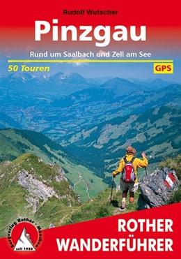 Abbildung von Wutscher | Pinzgau, Saalbach und Zell am See | 6., aktualisierte Auflage | 2016 | Berg- und Talwanderungen rund ...