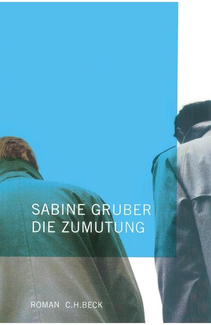 Cover: Sabine Gruber, Die Zumutung