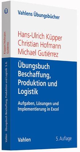 Abbildung von Küpper / Hofmann | Übungsbuch Beschaffung, Produktion und Logistik | 5. Auflage | 2015 | beck-shop.de
