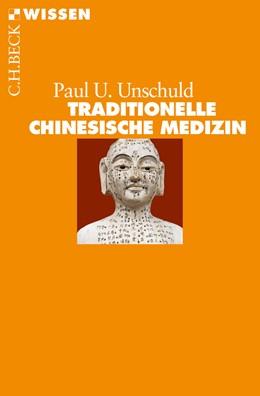 Abbildung von Unschuld, Paul U. | Traditionelle Chinesische Medizin | 1. Auflage | 2013 | 2796 | beck-shop.de