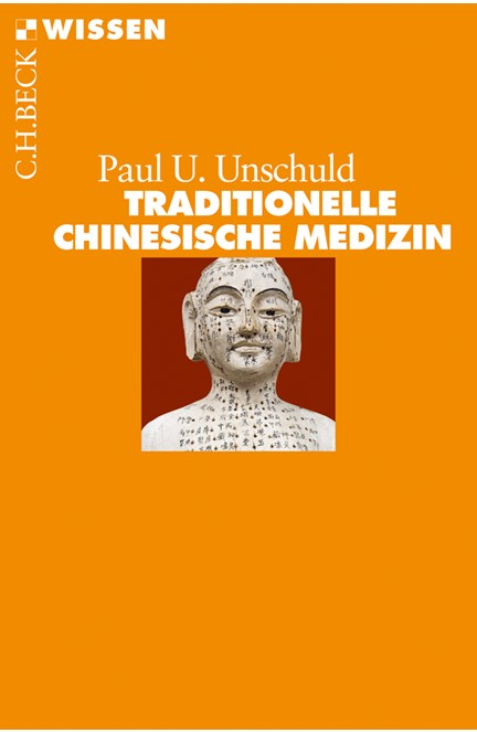 Cover: Paul U. Unschuld, Traditionelle Chinesische Medizin
