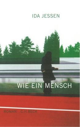 Abbildung von Jessen, Ida   Wie ein Mensch   2003   Roman