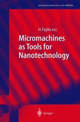 Abbildung von Fujita | Micromachines as Tools for Nanotechnology | 2003