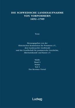 Abbildung von Schleinert | Die schwedische Landesaufnahme von Vorpommern 1692-1709 | 2013 | Stettin: Das Kessiner Viertel