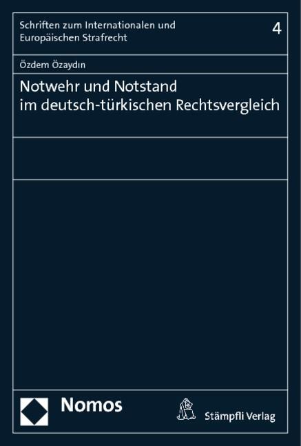 Notwehr und Notstand im deutsch-türkischen Rechtsvergleich | Özaydin, 2013 | Buch (Cover)