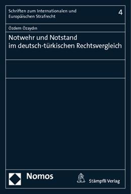 Abbildung von Özaydin | Notwehr und Notstand im deutsch-türkischen Rechtsvergleich | 2013 | Unter Berücksichtigung französ... | 4
