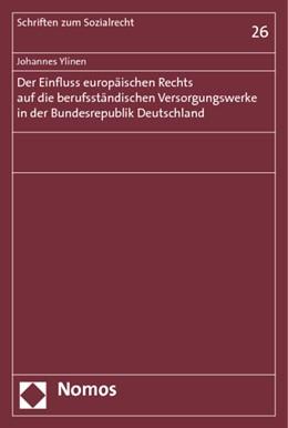 Abbildung von Ylinen | Der Einfluss europäischen Rechts auf die berufsständischen Versorgungswerke in der Bundesrepublik Deutschland | 2013 | 26